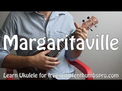 Margaritaville - Jimmy Buffett - Easy Ukulele Song Tutorial with tabs